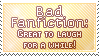 Stamp_Badfics are good laughing material by Chivi-chivikStampity