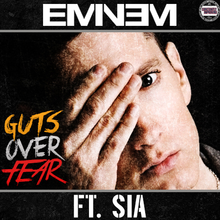"""Eminem featuring Sia """"Guts Over Fear"""""""