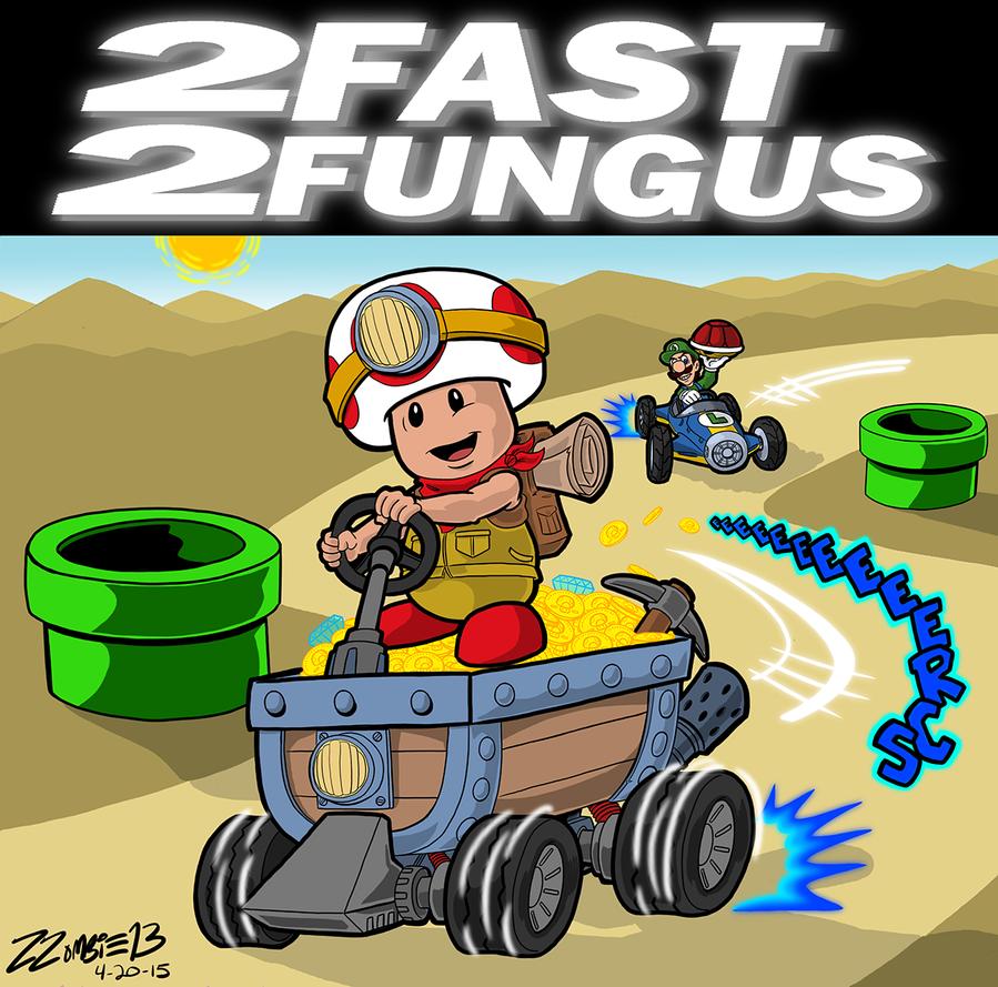2 Fast 2 Fungus by ZZoMBiEXIII