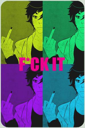F*ck it by nitchzombie