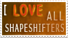 I Love All Shapeshifters by OfficerBadger