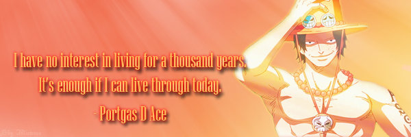 [Image: one_piece_quotes__ace__quote_2__by_sky_m...5yizap.png]