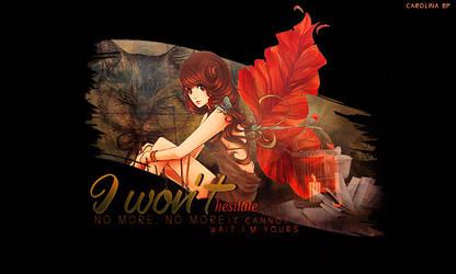I wont by akemi-chan723