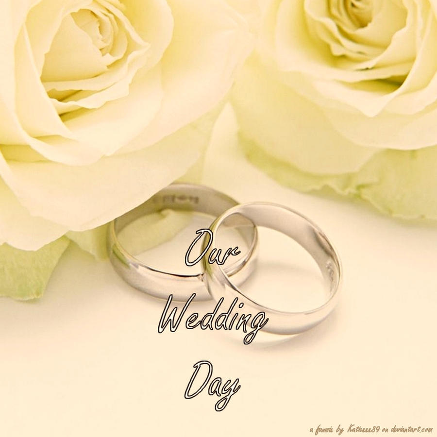 Our Wedding Day Fanmix By Katiexxx89 On Deviantart