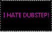 I Hate Dubstep stamp by Anastasia6710