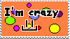 I'm Crazy Stamp by furvus