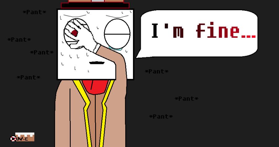 I'm fine by Nightmarecake4268