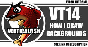VT14 - How I Draw Backgrounds by verticalfish