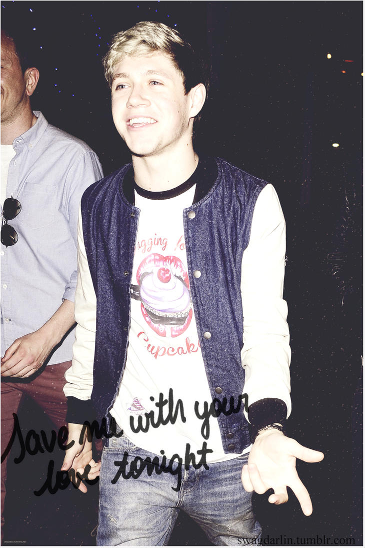 Save Me With Your Love Tonight-Niall Horan Edit by JoDirectioner