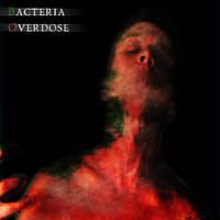 Bacteria Overdose