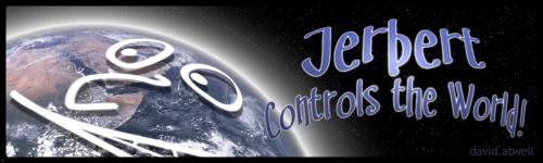 Jerbert Controls the World by ilinamorato