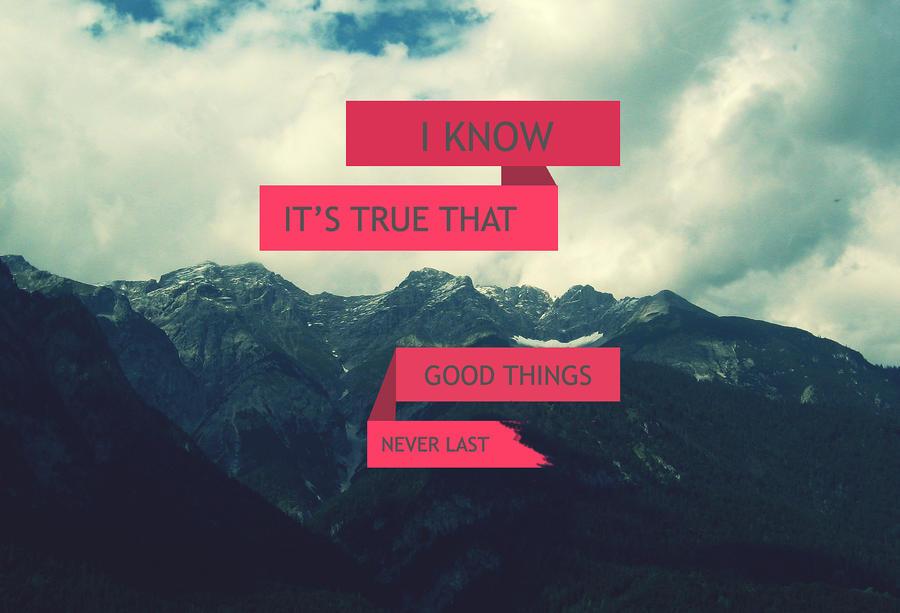 good things never last essay