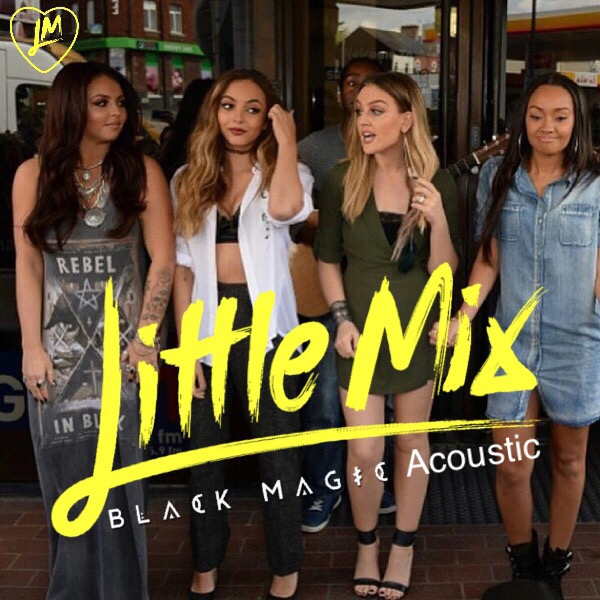 Little Mix Black Magic Acoustic Cover by jenniferheath97 on