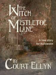 The Witch of Mistletoe Lane - Promo by Cort-Ellyn