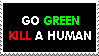Go Green Kill a Human by Lycan-Arts