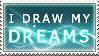 I draw my dreams- STAMP by ninykinin