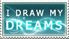 I draw my dreams- STAMP by ninykinin