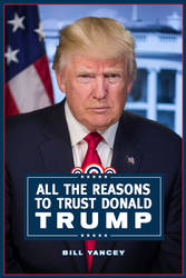 Book Cover - All the Reasons to Trust Donald Trump by DanielGreyS