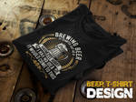 Brewing Beer T-Shirt for the Brewmasters