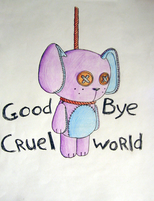 Goodbye cruel world by LunaticGryphon on DeviantArt