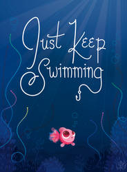 Just Keep Swimming by chelseyholeman