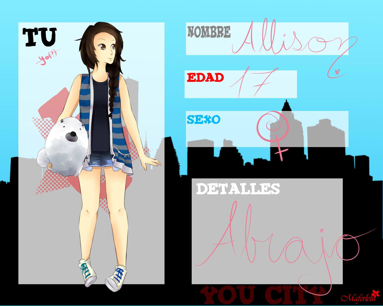 You city - Ficha 0.2 (? - Allison Lopez by GetTheRythm25