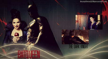 The Evil Queen and The Dark Knight - BatQueen