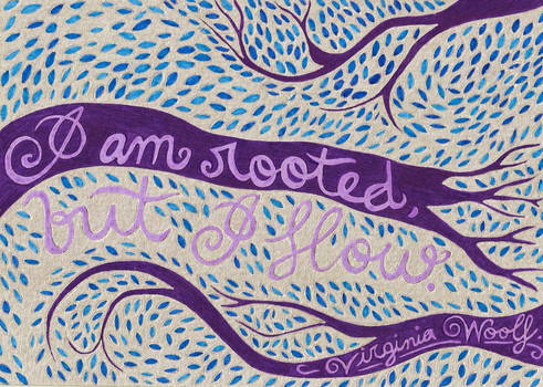 I am Rooted, but I Flow