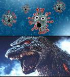 Godzilla had enough of your crap COVID-19!