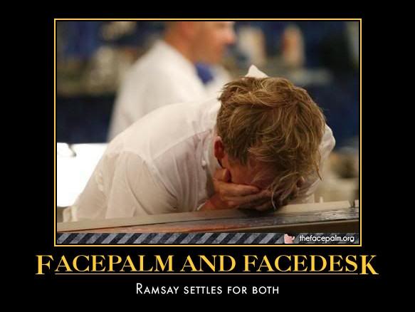 Ramsay facepalm by WeirdAlsFollower
