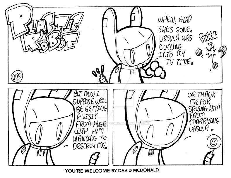 You're Welcome by PLASTIC-ROBOT-COMIC