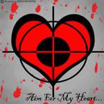 Aim...For My Heart....