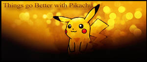 Things go better with Pikachu by NikCompany