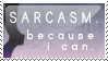 Sarcasm Stamp by strawberry-hunter
