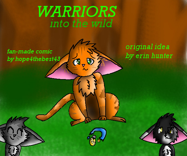 Warriors Into The Wild Movie By Erin Hunter: Warriors Into The Wild Cover By Hope4thebest43 On DeviantArt