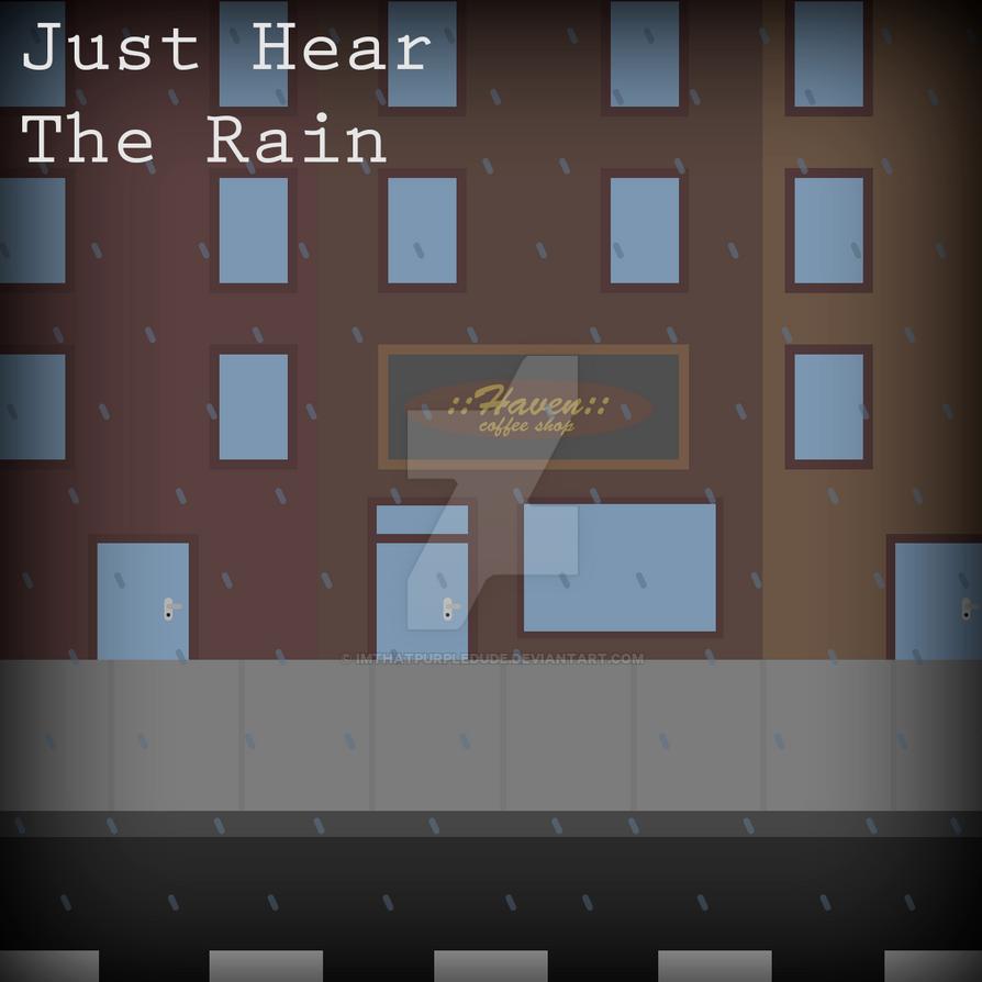 Just Hear The Rain - Album Art by ImThatPurpleDude