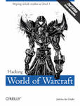 O'Reilly - Hacking World of Warcraft