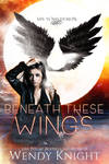 Beneath These Wings 2