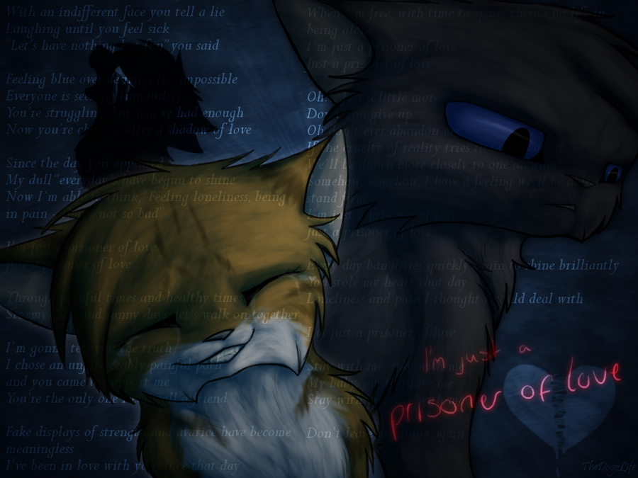 Just a Prisoner of Love by TheDogzLife
