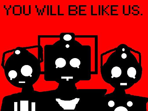 YOU WILL BE LIKE US.