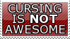 Cursing Is Not Awesome by SpyHunterStamps