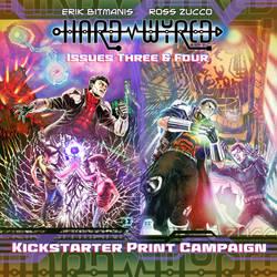 Hard Wyred 3+4 Kickstarter Print Campaign on now! by ZUCCO-ART