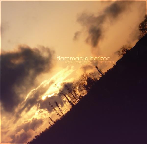 Flammable Horizon by Kezzi-Rose