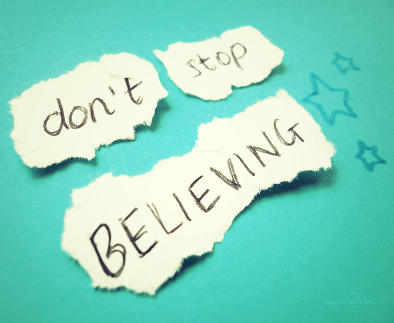 Don't Stop Believing by Kezzi-Rose