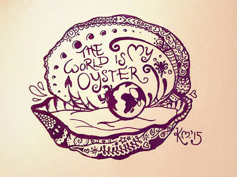 The World Is My Oyster