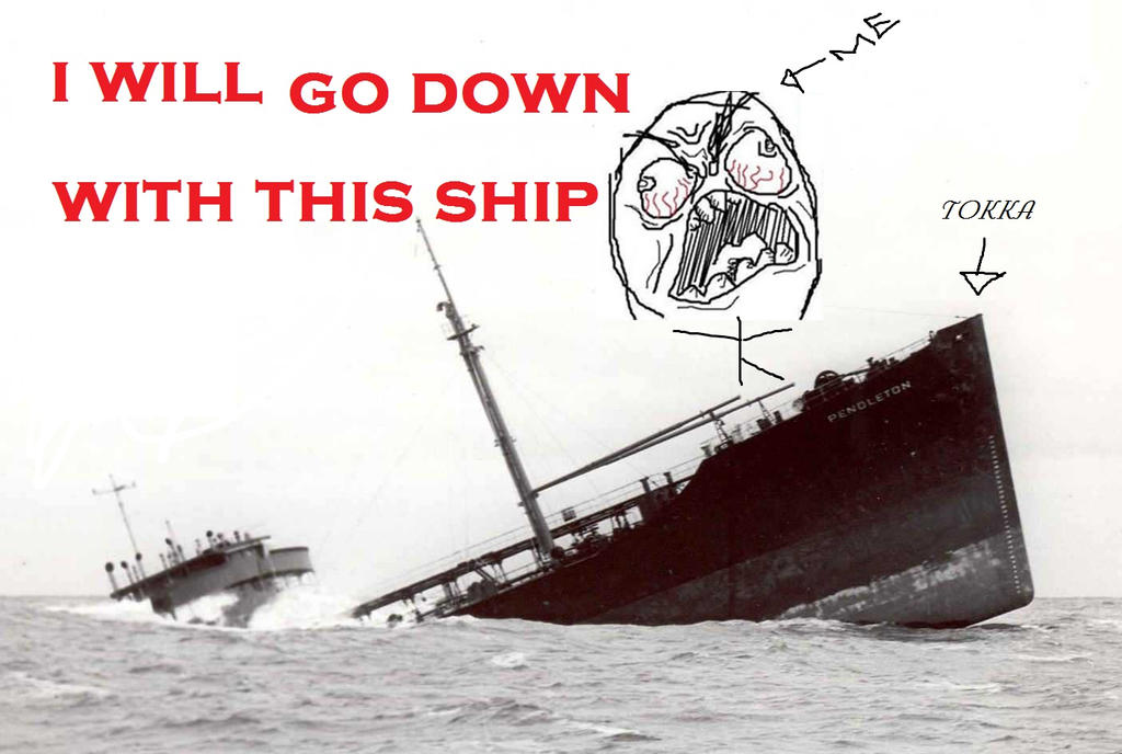 Go down with this ship by Sucks2bme