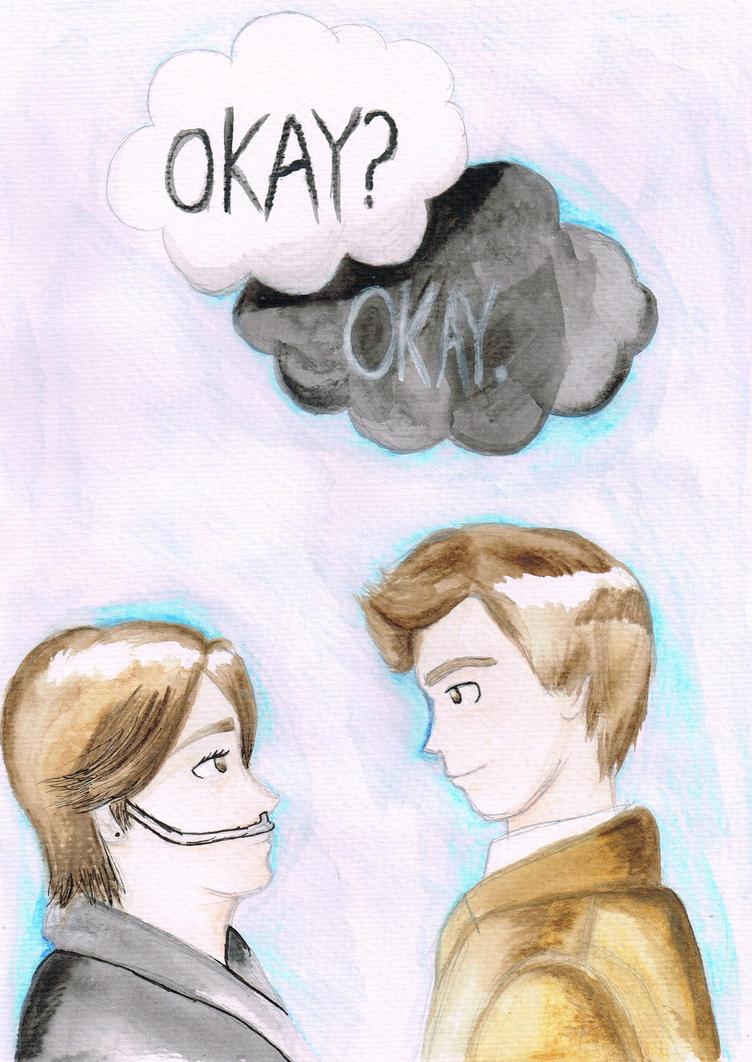 Okay? Okay. by iamthek3n