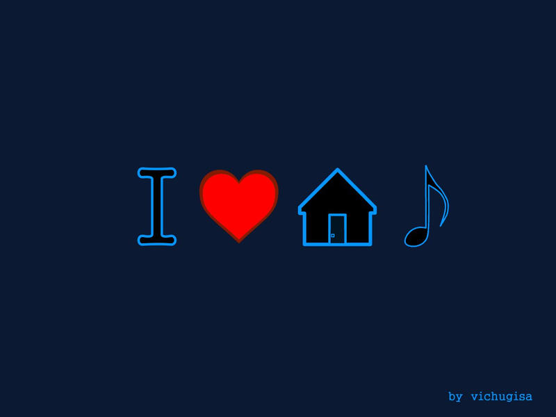I Love House Music By Vichugisa On DeviantArt