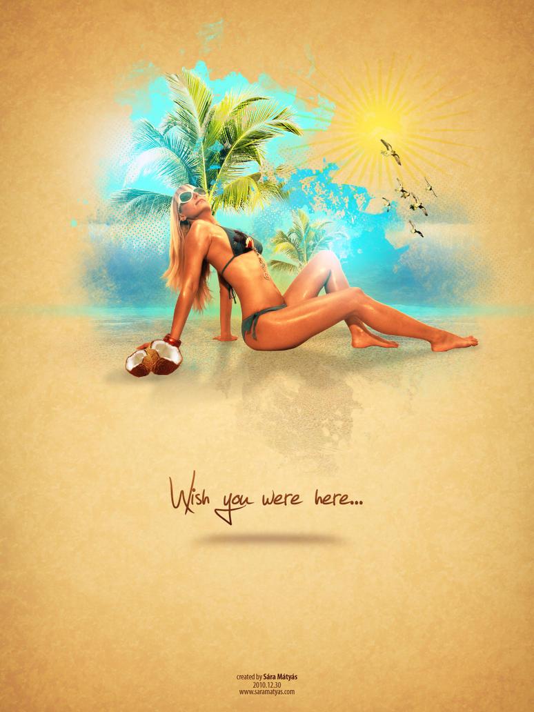 Wish you were here by saramatyas