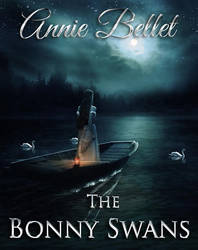 Book cover - The Bonny Swans by Annie Bellet